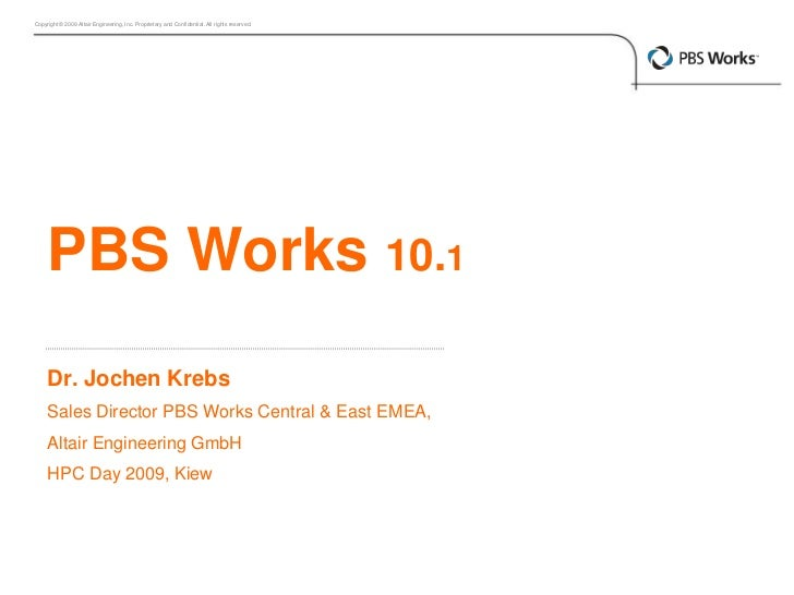 Dr. Jochen Krebs<br />Sales Director PBS Works Central & East EMEA, <br />Altair Engineering GmbH<br />HPC Day 2009, Kiew<...