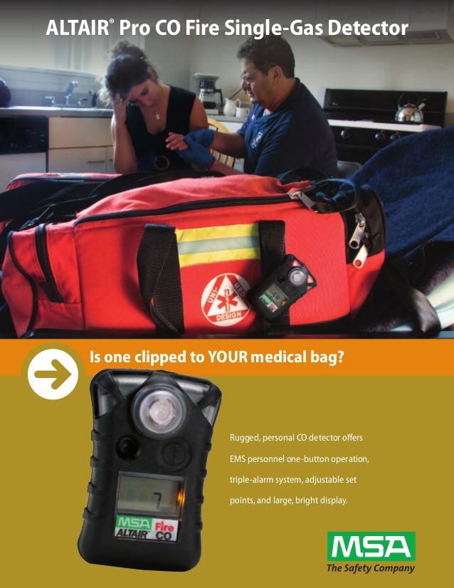 ALTAIR® Pro CO Fire Single-Gas Detectorp    Is one clipped to YOUR medical bag?                       Rugged, personal CO ...
