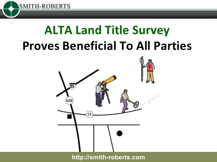 ALTA Land Title Survey Proves Beneficial To All Parties