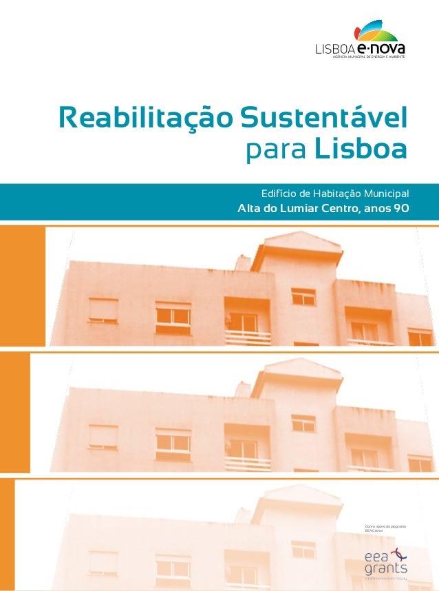 Reabilitação Sustentável             para Lisboa                Edifício de Habitação Municipal            Alta do Lumiar ...