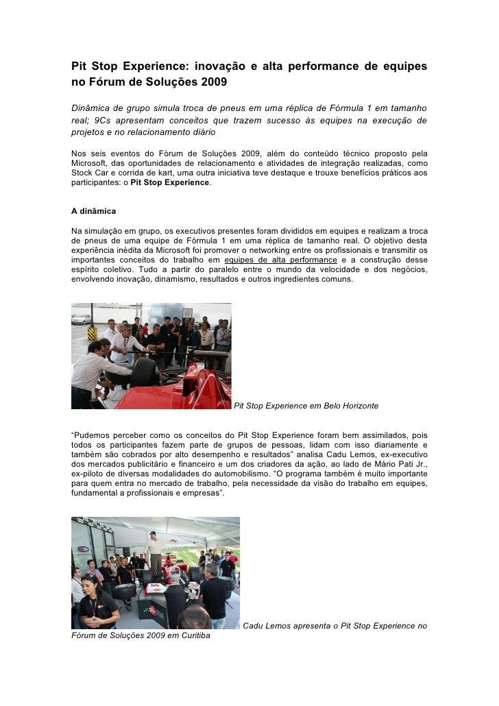 Pit Stop Experience: inovação e alta performance de equipes no Fórum de Soluções 2009  Dinâmica de grupo simula troca de p...