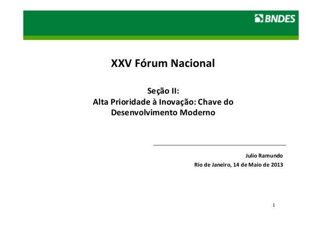 LIVRO VERDE DO ETANOL  1  XXV Fórum Nacional  Seção II:  Alta Prioridade à Inovação: Chave do  Desenvolvimento Moderno  Ju...