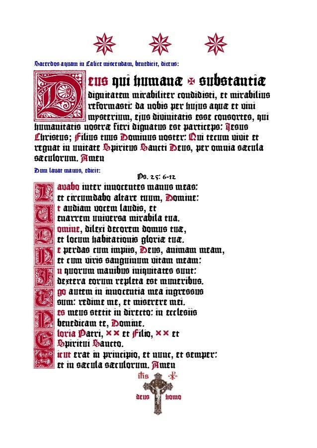 D Sacerdos aquam in Calice miscendam, benedicit, dicens: Dum lavat manus, edicit: Ps. 25, 6-12 avabo inter innocentes manu...