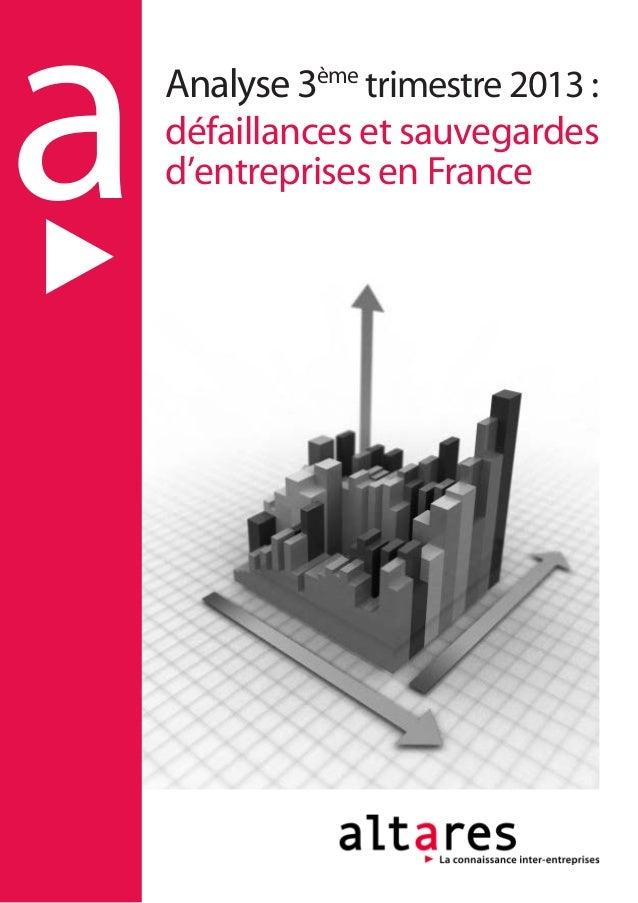 a  Analyse 3ème trimestre 2013 : défaillances et sauvegardes d'entreprises en France