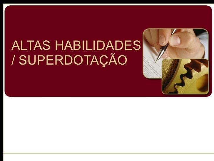 ALTAS HABILIDADES / SUPERDOTAÇÃO