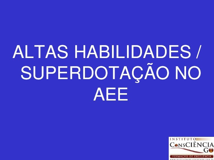 ALTAS HABILIDADES / SUPERDOTAÇÃO NO        AEE
