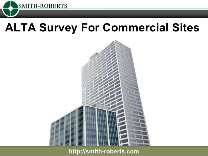ALTA Survey For Commercial Sites  http://smith-roberts.com