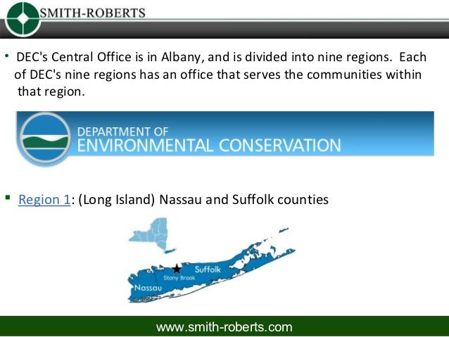 • DECs Central Office is in Albany, and is divided into nine regions. Each  of DECs nine regions has an office that serves...