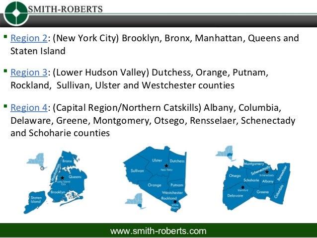  Region 2: (New York City) Brooklyn, Bronx, Manhattan, Queens and  Staten Island Region 3: (Lower Hudson Valley) Dutches...