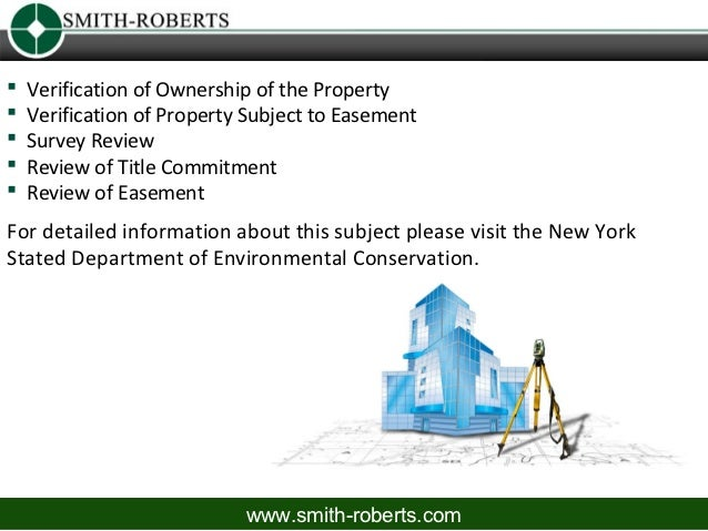    Verification of Ownership of the Property   Verification of Property Subject to Easement   Survey Review   Review o...