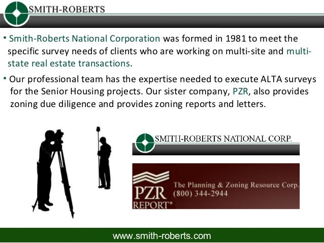 • Smith-Roberts National Corporation was formed in 1981 to meet the specific survey needs of clients who are working on mu...