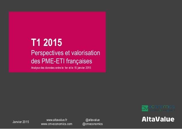 T1 2015 Perspectives et valorisation des PME-ETI françaises Analyse des données entre le 1er et le 15 janvier 2015 Janvier...