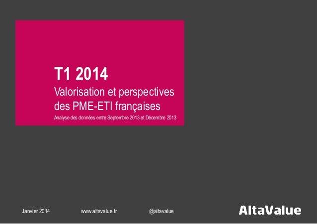 T1 2014 Valorisation et perspectives des PME-ETI françaises Analyse des données entre Septembre 2013 et Décembre 2013  Jan...