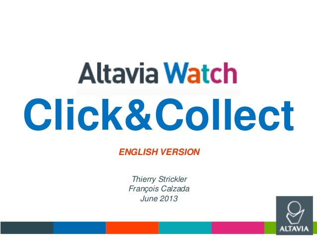 Click&Collect Thierry Strickler François Calzada June 2013 ENGLISH VERSION