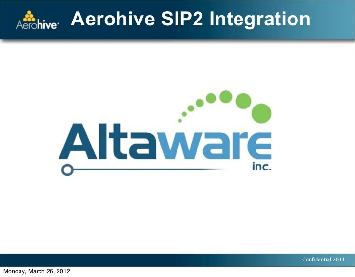 Aerohive SIP2 Integration                                                 Confidential 2011Monday, March 26, 2012