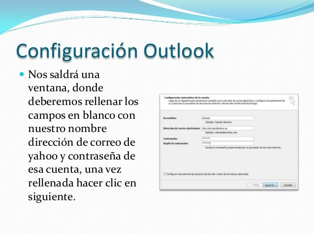 Configuración Outlook Nos saldrá una ventana, donde deberemos rellenar los campos en blanco con nuestro nombre dirección ...