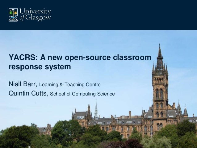 Click to edit Master subtitle style YACRS: A new open-source classroom response system Niall Barr, Learning & Teaching Cen...