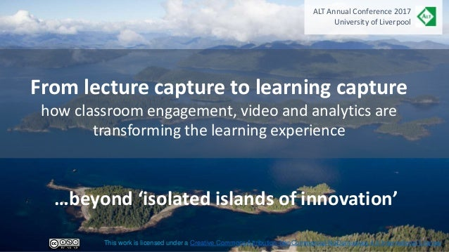 From lecture capture to learning capture how classroom engagement, video and analytics are transforming the learning exper...