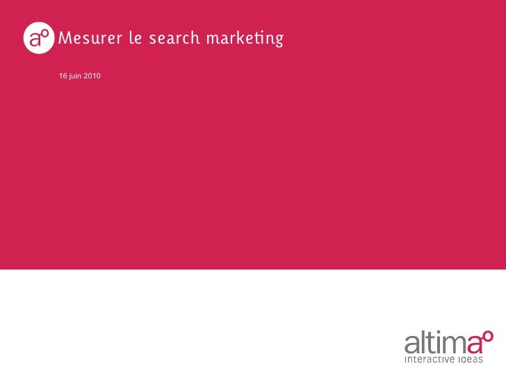 Mesurer le search marketing16 juin 2010