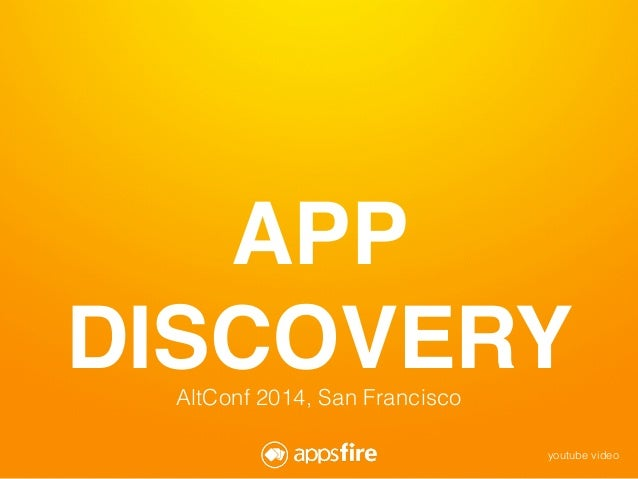 APP DISCOVERYAltConf 2014, San Francisco youtube video