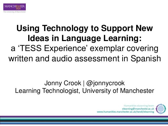 Using Technology to Support New Ideas in Language Learning: a 'TESS Experience' exemplar covering written and audio assess...
