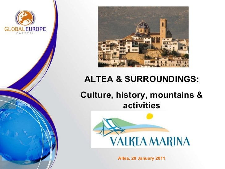 ALTEA & SURROUNDINGS: Culture, history, mountains & activities Altea, 28 January 2011