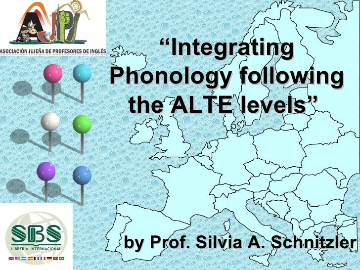 """""""IntegratingPhonology following the ALTE levels"""" by Prof. Silvia A. Schnitzler"""