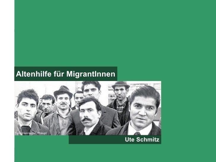 Altenhilfe für MigrantInnenFoto: Hennes Multhaupt                               Ute Schmitz Altenhilfe für MigrantInnen Ut...