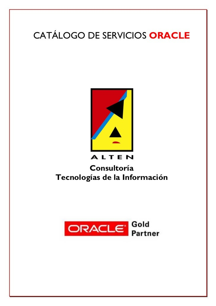 CATÁLOGO DE SERVICIOS ORACLE           Consultoría   Tecnologías de la Información