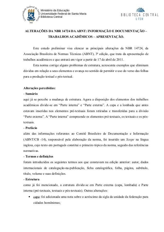 Ministério da Educação Universidade Federal de Santa Maria Biblioteca Central ALTERAÇÕES DA NBR 14724 DA ABNT: INFORMAÇÃO ...