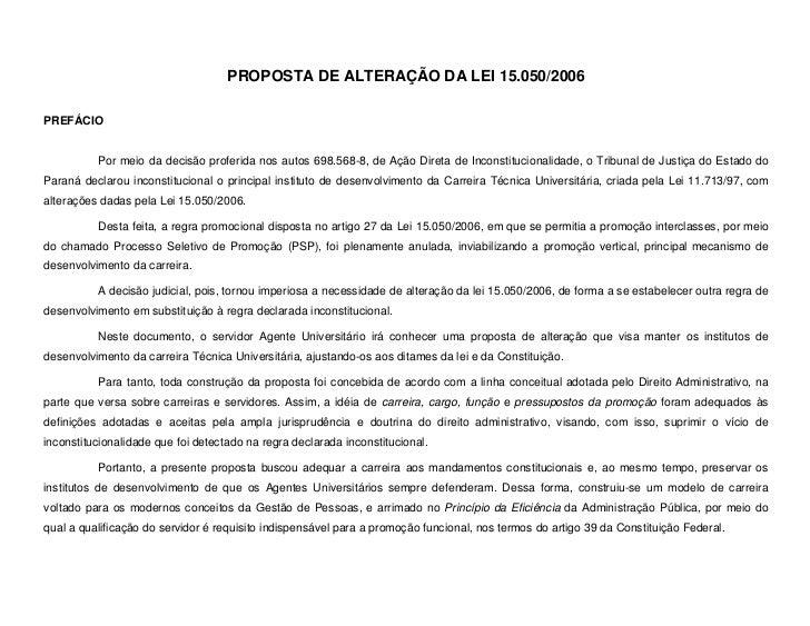 PROPOSTA DE ALTERAÇÃO DA LEI 15.050/2006PREFÁCIO          Por meio da decisão proferida nos autos 698.568-8, de Ação Diret...