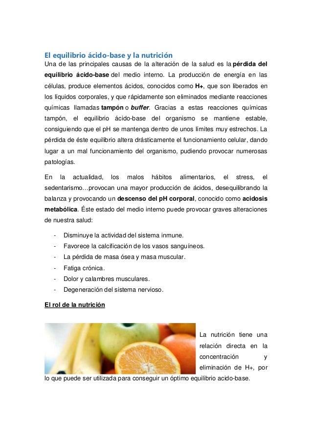 El equilibrio ácido-base y la nutrición Una de las principales causas de la alteración de la salud es la pérdida del equil...