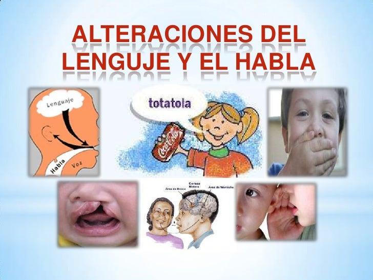 ALTERACIONES DEL LENGUJE Y EL HABLA<br />