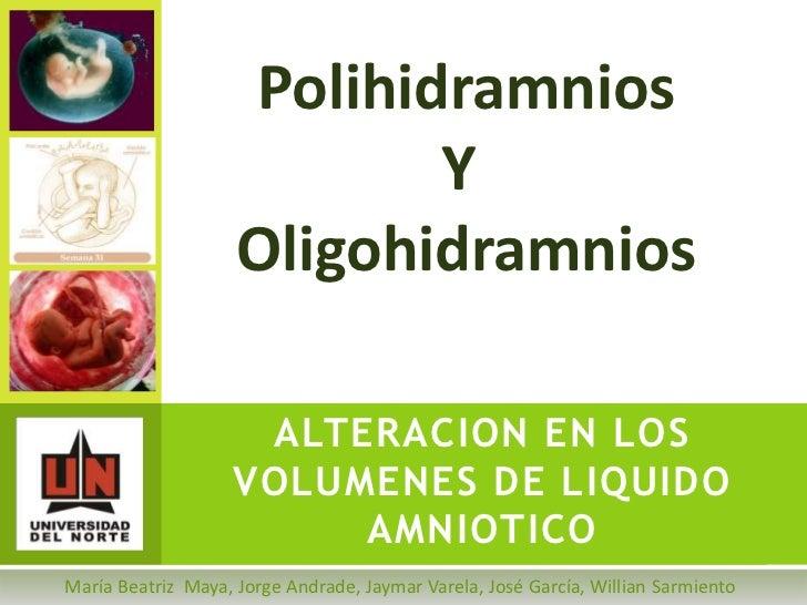 Polihidramnios                           Y                    Oligohidramnios                     ALTERACION EN LOS       ...