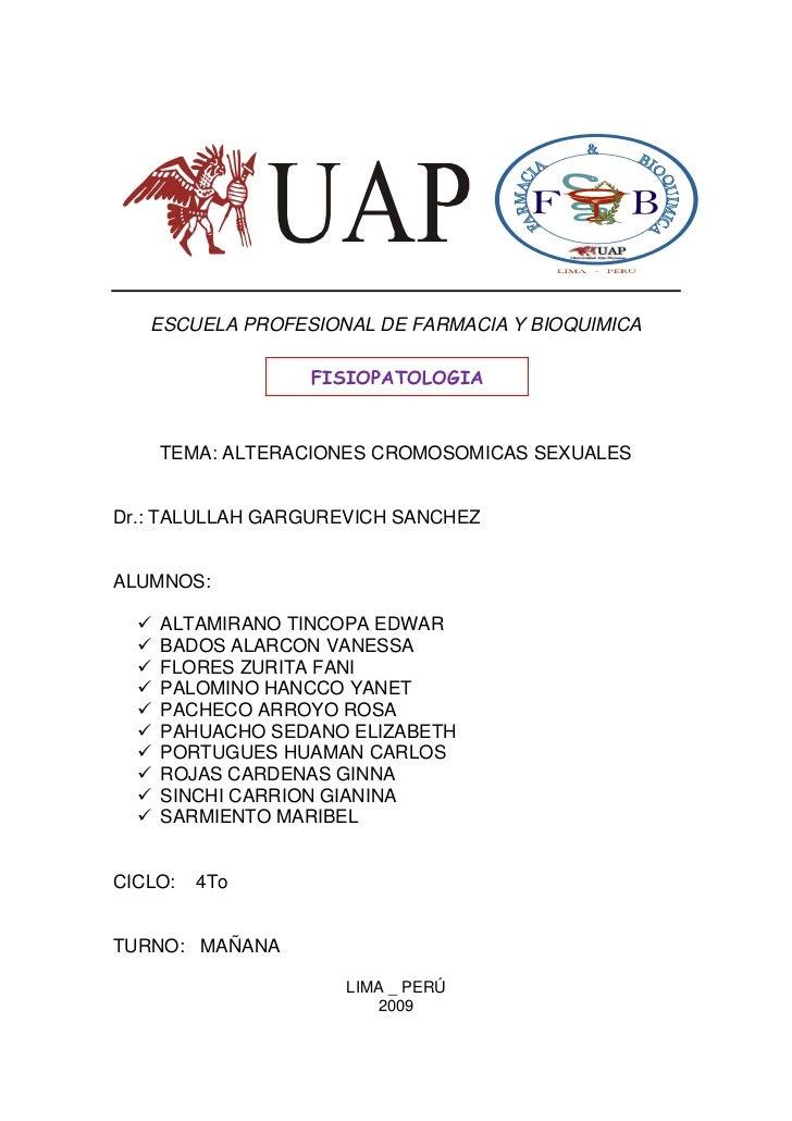 ESCUELA PROFESIONAL DE FARMACIA Y BIOQUIMICA                  FISIOPATOLOGIA      TEMA: ALTERACIONES CROMOSOMICAS SEXUALES...