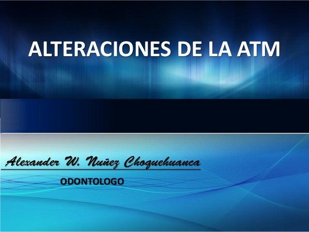 ALTERACIONES DE LA ATM ODONTOLOGO