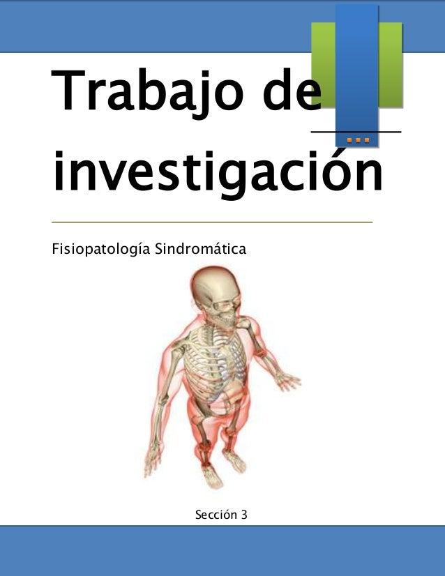 Trabajo de investigación Fisiopatología Sindromática Sección 3