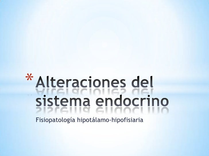 *    Fisiopatología hipotálamo-hipofisiaria