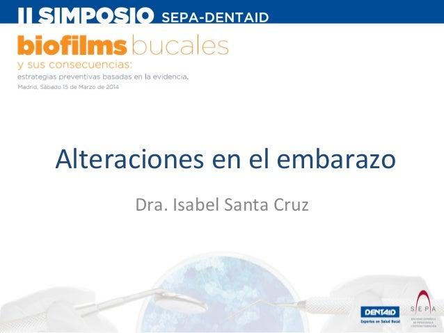 Alteraciones en el embarazo Dra. Isabel Santa Cruz
