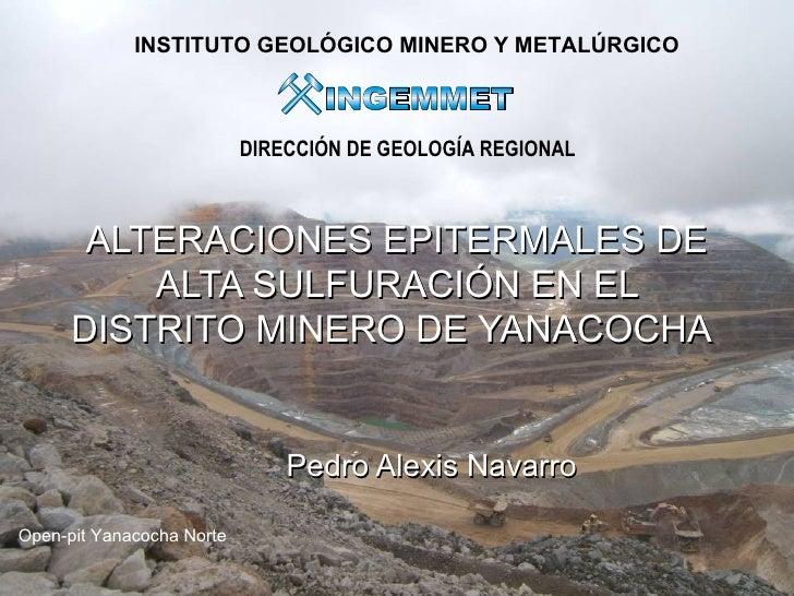 INSTITUTO GEOLÓGICO MINERO Y METALÚRGICO                           DIRECCIÓN DE GEOLOGÍA REGIONAL       ALTERACIONES EPITE...