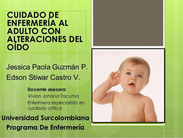 Jessica Paola Guzmán P. Edson Stiwar Castro V. Docente asesora: Vivian Johana Tacuma Enfermera especialista en cuidado cri...