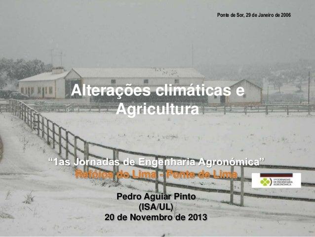 """Ponte de Sor, 29 de Janeiro de 2006  Alterações climáticas e Agricultura """"1as Jornadas de Engenharia Agronómica"""" Refóios d..."""
