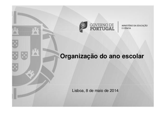 Lisboa, 8 de maio de 2014 Organização do ano escolar