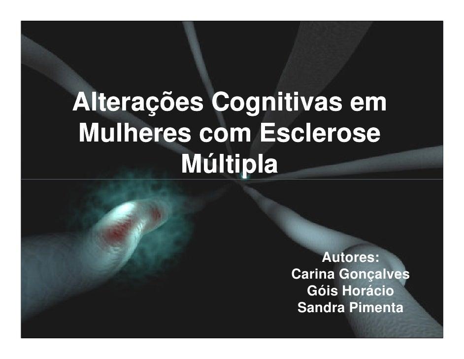 Alterações Cognitivas em Mulheres com Esclerose         Múltipla                                             Autores:     ...