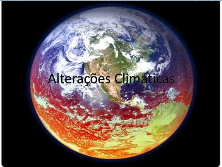 Alterações Climáticas<br />