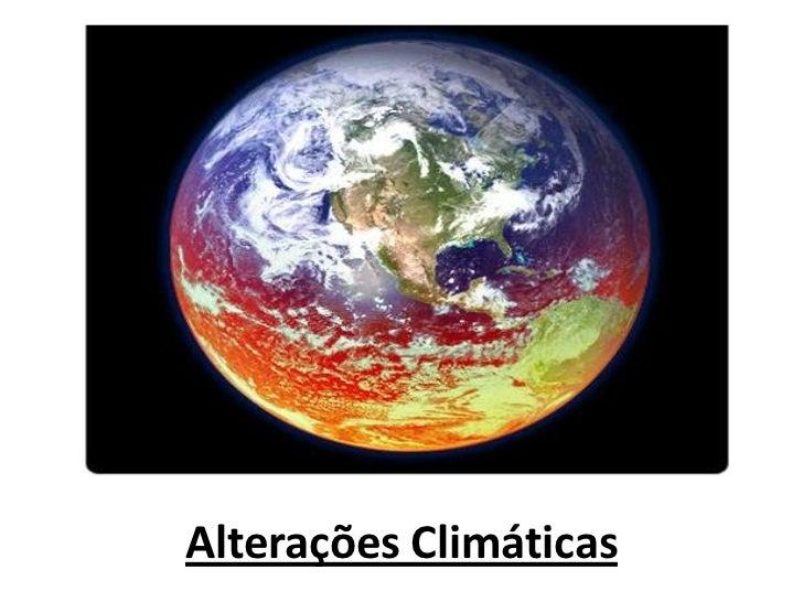 Alterações Climáticas <br />