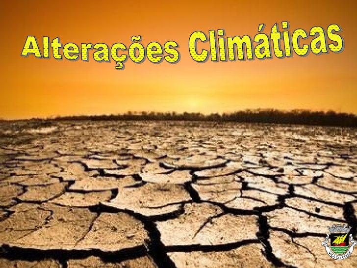 Tempo : Estado da atmosfera num determinado momento e localClima : Valor estatístico - Padrão de tempo médio durante longo...