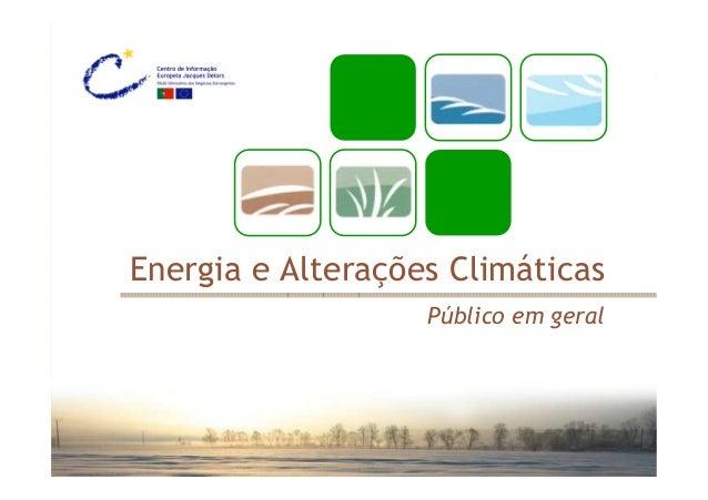 Outubro 2008 Energia e Alterações Climáticas Público em geral