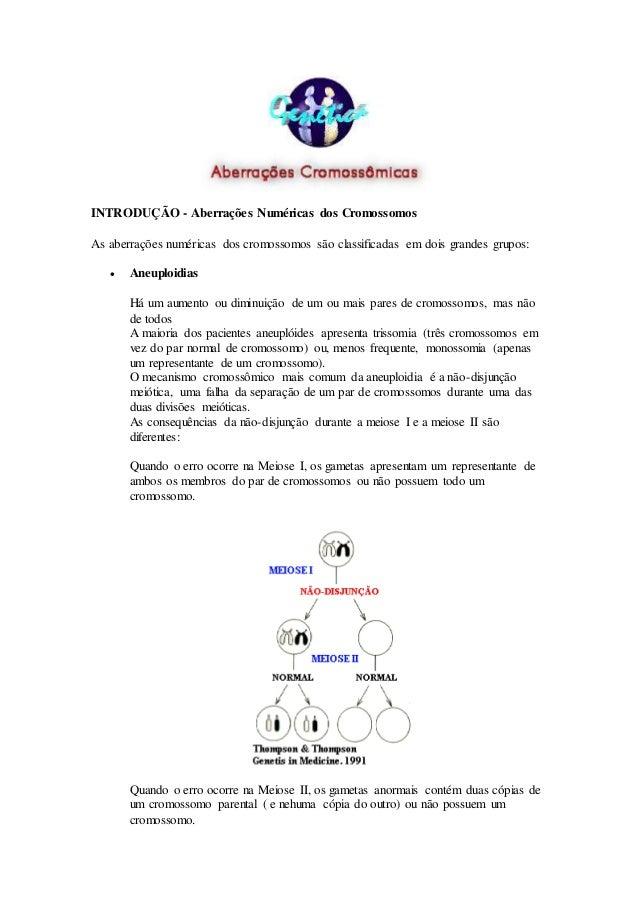 INTRODUÇÃO - Aberrações Numéricas dos Cromossomos As aberrações numéricas dos cromossomos são classificadas em dois grande...