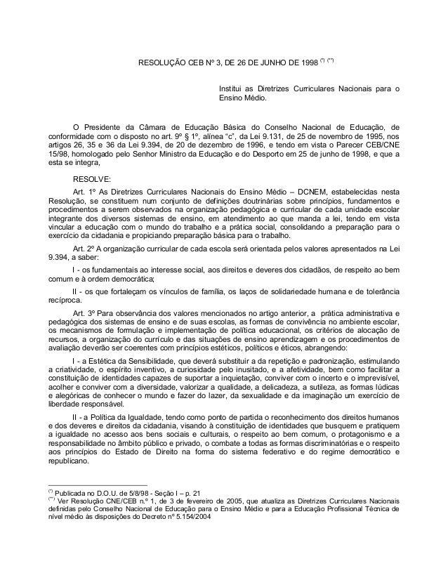 RESOLUÇÃO CEB Nº 3, DE 26 DE JUNHO DE 1998 (*) (**) Institui as Diretrizes Curriculares Nacionais para o Ensino Médio. O P...